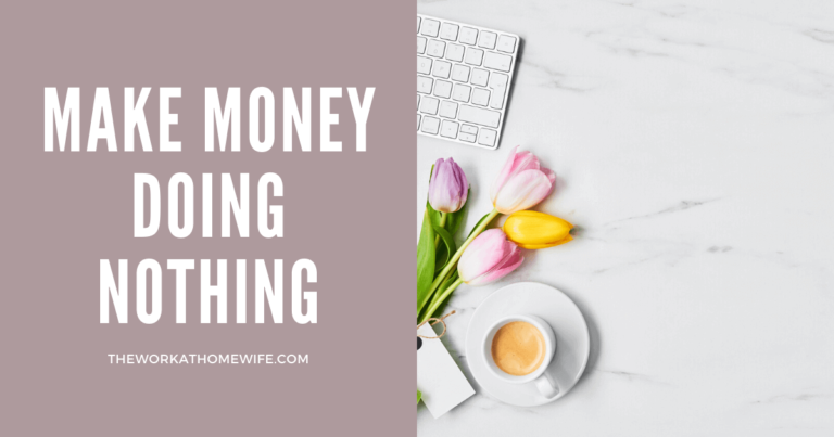 5 Ways to Make Money Without Doing Anything?